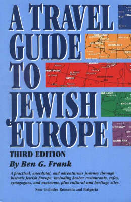 A Travel Guide to Jewish Europe - Ben G. Frank