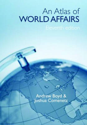 An Atlas of World Affairs - Andrew Boyd