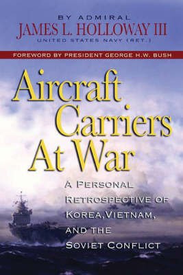 Aircraft Carriers at War - James L. Holloway