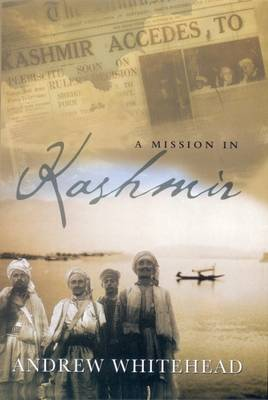 A Mission in Kashmir - Andrew Whitehead
