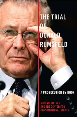 The Trial of Donald Rumsfeld - Michael Ratner