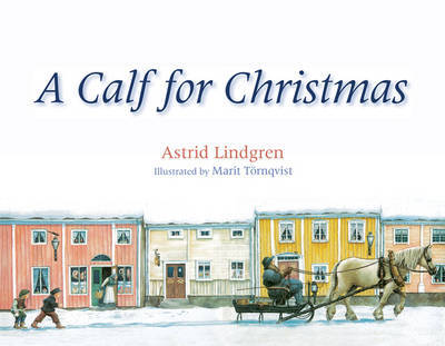 A Calf for Christmas - Astrid Lindgren