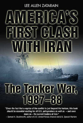America's First Clash With Iran - Lee Zatarain