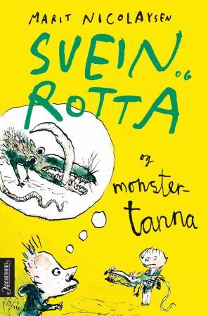 Svein og rotta og monstertanna - Marit Nicolaysen Per Dybvig