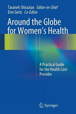 Traveling the Globe for Women's Health - Taraneh Shirazian