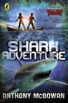 Willard Price: Shark Adventure - Anthony McGowan