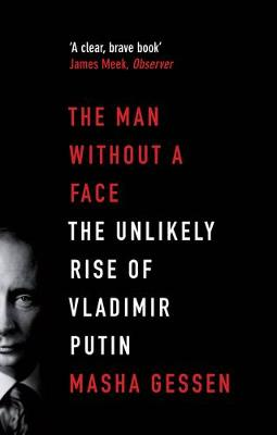 The Man without a Face - Masha Gessen