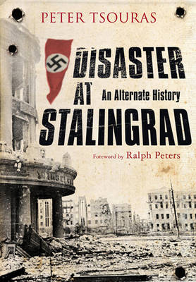 Disaster at Stalingrad - Peter Tsouras